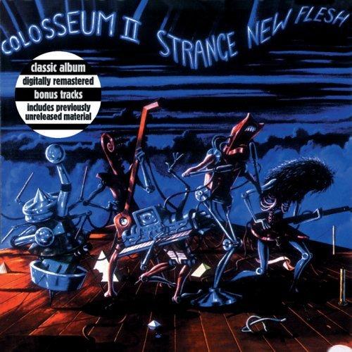 From the Vault: Colosseum II - Strange New Flesh (1976/2005)