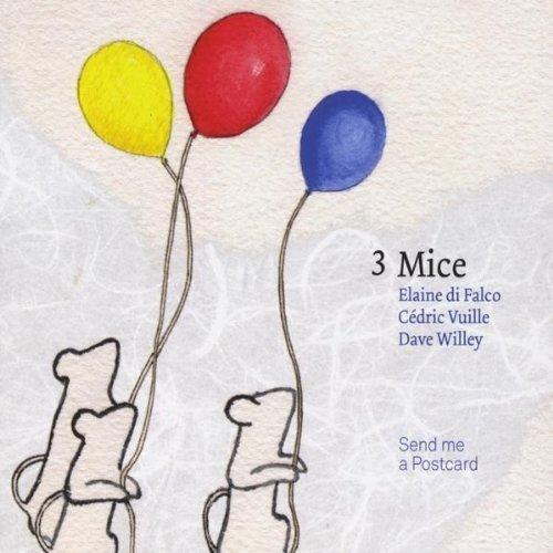 3 Mice - Send Me a Postcard (2012)