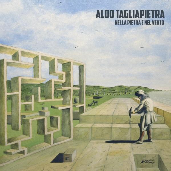 Aldo Tagliapietra - Nella Pietra e Nel Vento (2012)